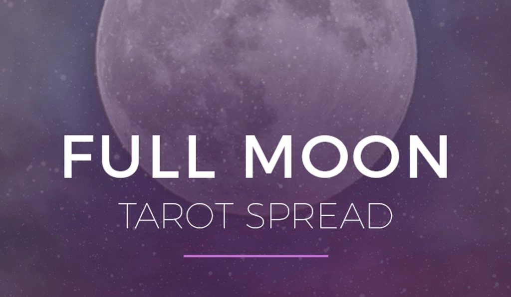 Using A Full Moon Tarot Spread In Your Rituals