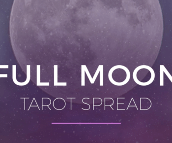 Using A Full Moon Tarot Spread In Your Rituals