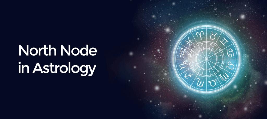 North Node In Astrology